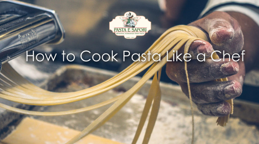 How to Cook Pasta Like a Chef