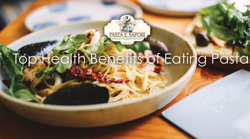 Top Health Benefits of Eating Pasta