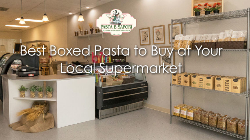 Best Boxed Pasta to Buy At Your Local Supermarket