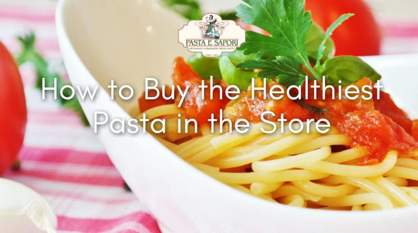 buy-healthiest-pasta-store