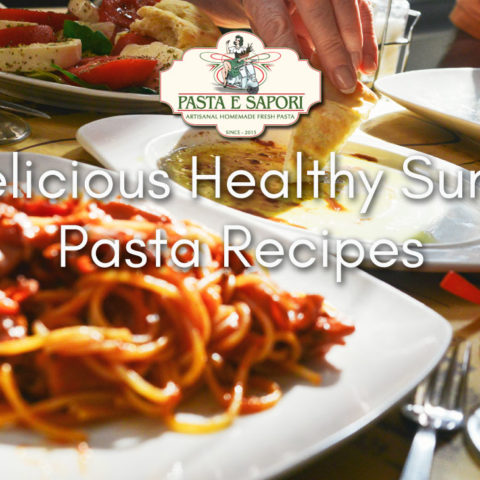 Delicious Healthy Summer Pasta Recipes