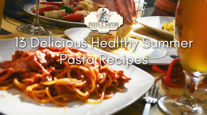 Delicious Healthy Summer Pasta Recipes